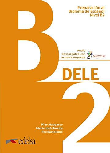 Preparación al DELE B2. Libro del alumno: 2019: Vol. 4 (Preparación al DELE - Jóvenes y adultos - Preparación al DELE - Nivel B2)