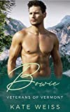 Bowie: A Firefighter Mountain Man Curvy Girl Romance (Veterans of Vermont Book 3) (English Edition)...