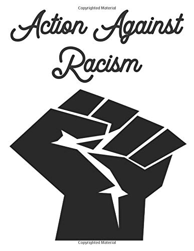 Action Against Racism: 100 Page Composition Notebook Journal
