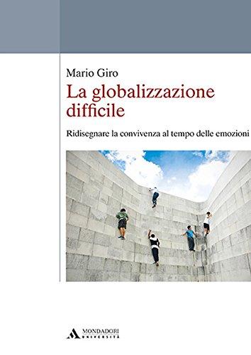 La globalizzazione difficile. Ridisegnare la convivenza al tempo delle emozioni