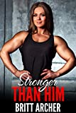 Stronger Than Him: (Female Muscle Transformation, Female Muscle Erotica, Giantess)