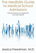 The MedEdits Guide to Medical School Admissions: Practical Advice for Applicants and their Parents (New 2016 Edition Available)