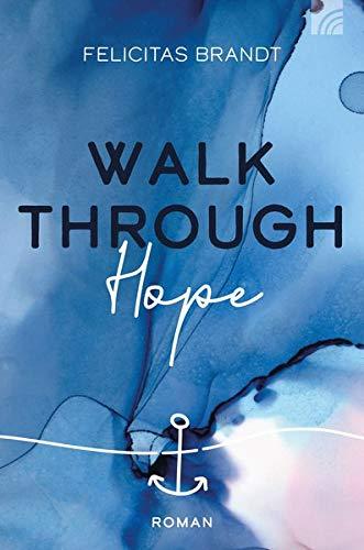 Walk through HOPE (Felicitas Brandt, Faith.Hope.Love)