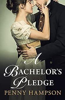A Bachelor's Pledge: A Regency Romance (Gentlemen Book 3) by [Penny Hampson]