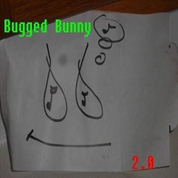 Bugged Bunny 2.0
