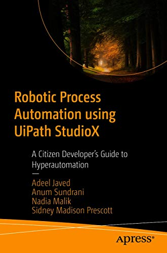 Robotic Process Automation using UiPath StudioX: A Citizen Developer's Guide to Hyperautomation (English Edition)
