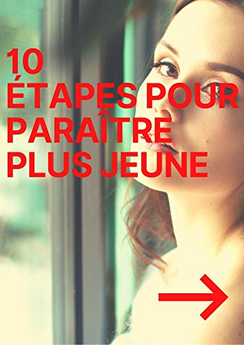 10 étapes pour paraître plus jeune (French Edition)