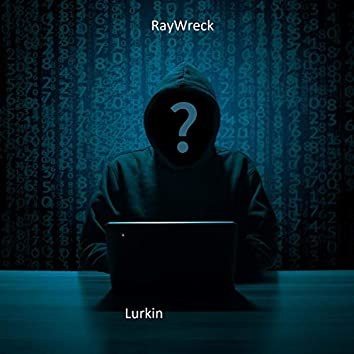 Lurkin'