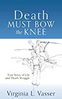 Death Must Bow The Knee