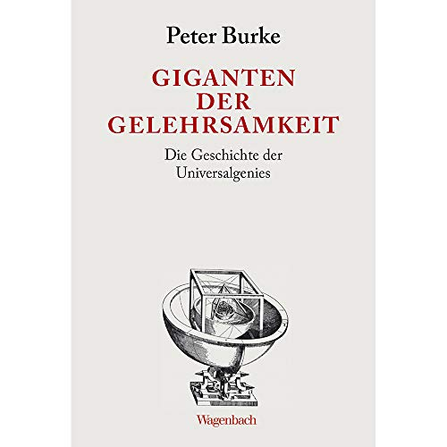 Giganten der Gelehrsamkeit: Die Geschichte der Universalgenies (Allgemeines Programm - Sachbuch)