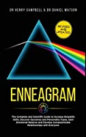 Enneagram REVISED AND UPDATED: The Complete and Scientific Guide to Increase Empathic Skills, Discover Ourselves and Personality Types, Gain Emotional Balance and Develop Compassionate Relationships with Everyone