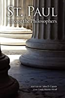 St. Paul among the Philosophers (Philosophy of Religion)