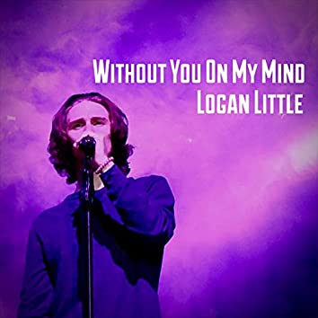 Without You On My Mind