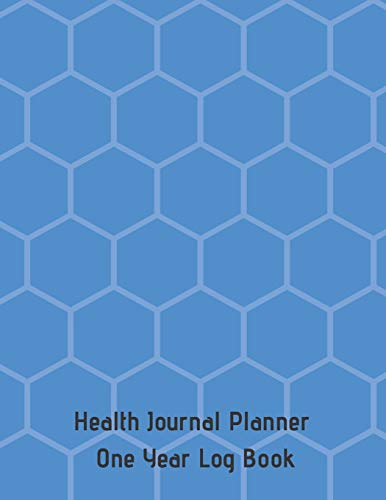 Honeycomb Blue Health Journal Planner One Year Log Book: (CQS.0412)
