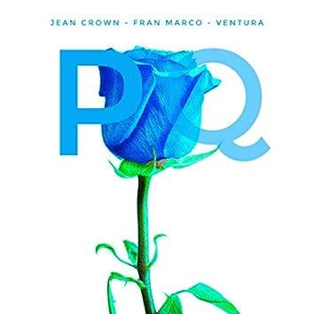 ¿PQ? (feat. Jean Crown & Fran Marco)