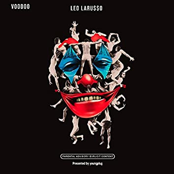 Voodoo Leo Laru$$o