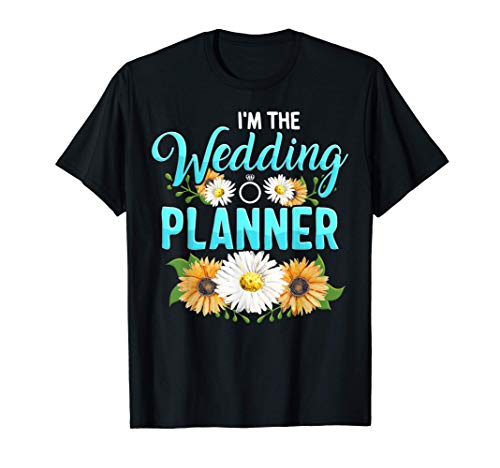 I'm The Wedding Planner Event Planning Profession Bride Gift T-Shirt