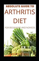 Absolute Guide To Arthritis Diet For Beginners And Novices