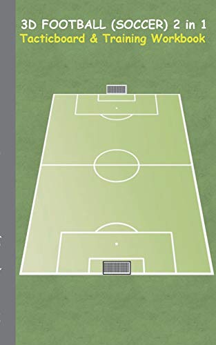 3D Football (Soccer) 2 in 1 Tacticboard and Training Book: Tactics/strategies/drills for trainer/coaches, notebook, training, exercise, exercises, ... sport club, play moves, coaching in