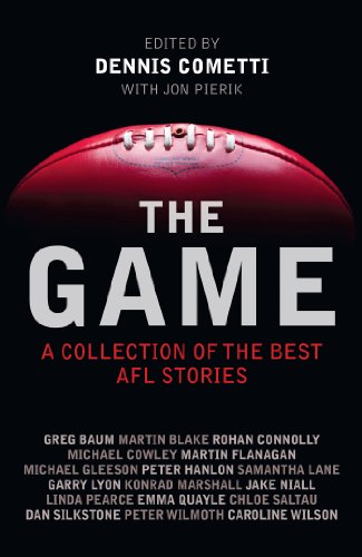 The Game: A collection of the best AFL stories (English Edition)