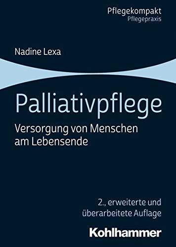 Palliativpflege: Versorgung von Menschen am Lebensende (Pflegekompakt)