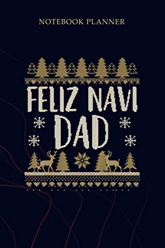 Notebook Planner Feliz Navi Dad Funny Holiday Ugly Christmas Pajama: Gym, Planning, Planner, Mom, 114 Pages, To Do List, 6x9 inch, Simple