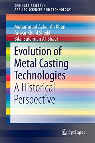 Evolution of Metal Casting Technologies: A Historical Perspective PDF Books