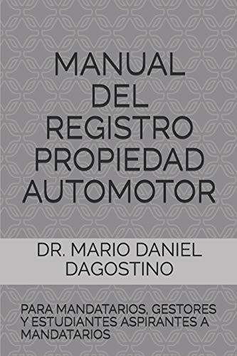 MANUAL DEL REGISTRO PROPIEDAD AUTOMOTOR: PARA MANDATARIOS, GESTORES Y ESTUDIANTES ASPIRANTES A...