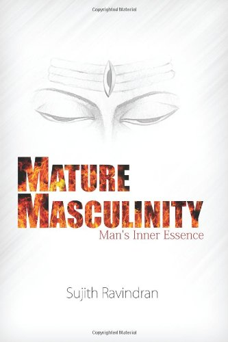 Book: Mature Masculinity - Man's Inner Essence by Sujith Ravindran