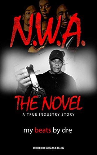 N.W.A. The Novel (Urban Books): My Beats by Dre (English Edition)