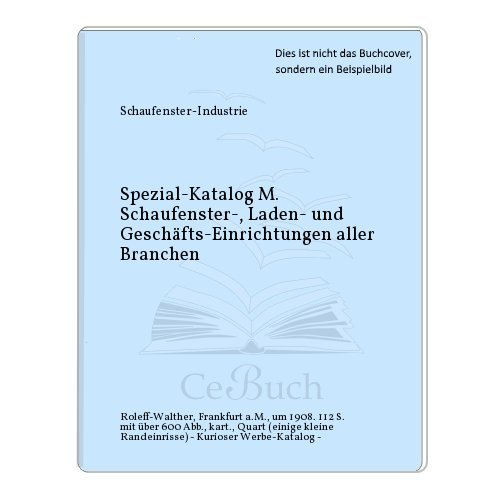 Spezial-Katalog M. Schaufenster-, Laden- und Geschäfts-Einrichtungen aller Branchen