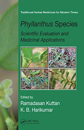 Phyllanthus Species: Scientific Evaluation and Medicinal Applications (Traditional Herbal Medicines for Modern Times Book 10) (English Edition)