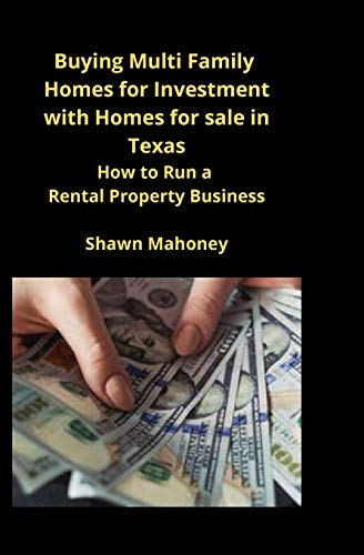 Real Estate Investing Books! - Buying Multi Family Homes for Investment with Homes for sale in Texas: How to Run a Rental Property Business