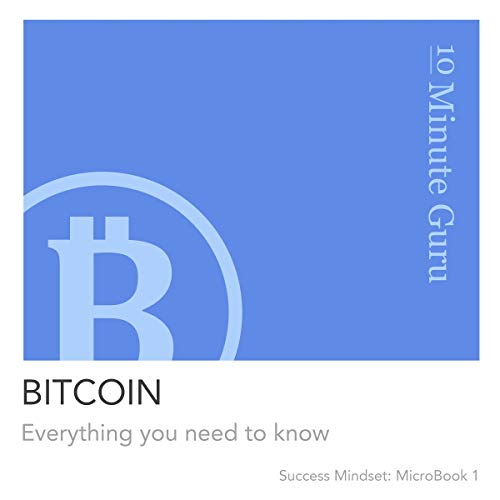 Bitcoin: Everything You Need to Know     Business & Finance, Book 2              By:                                                                                                                                 10 Minute Guru                               Narrated by:                                                                                                                                 Derrick E.Hardin                      Length: 40 mins     Not rated yet     Overall 0.0