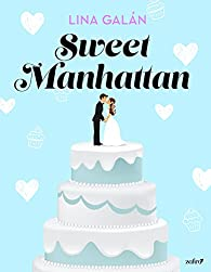 Sweet Manhattan par Lina Galán
