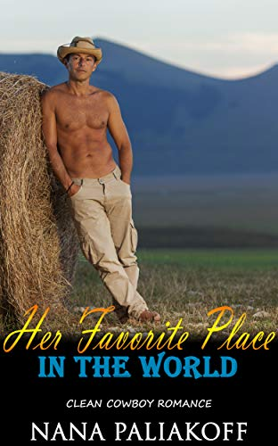 Her Favorite Place In The World : Clean Cowboy Romance (English Edition)