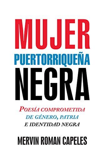 Mujer Puertorriqueña Negra: Poesía Comprometida De Género, Patria ...