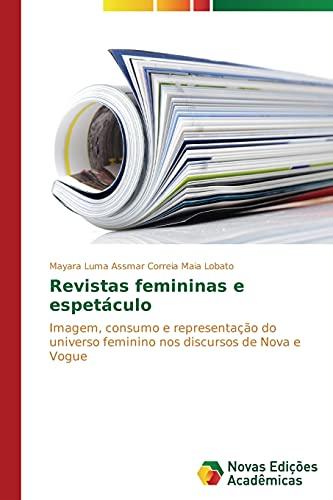 Revistas femininas e espetáculo: Imagem, consumo e representação do universo feminino nos...
