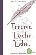 Traeume.Lache.Lebe.Tagebuch: Fuer die taeglichen Traeume, Impulse und Ziele Ι Tagebuch fuer Erwachsene, Taschenbuch Notizb...