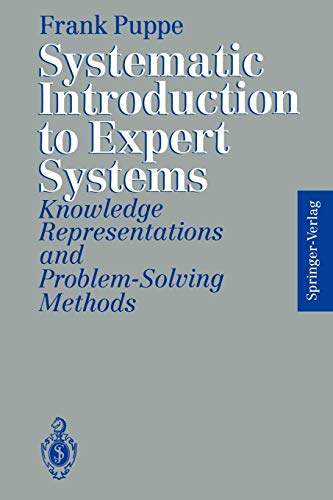 Systematic Introduction to Expert Systems: Knowledge Representations and Problem-Solving Methods