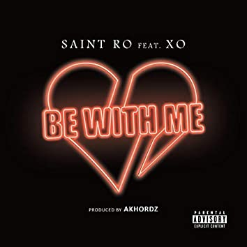 Be With Me (feat. XO)