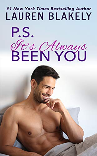PS It's Always Been You: A Second Chance Romance (Always Satisfied Book 4)