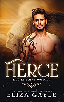 Fierce (Devils Point Wolves Book 5) by [Eliza Gayle, Mating Season Collection]
