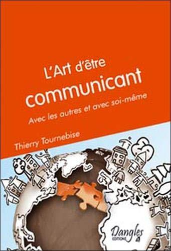 Art d'être communicant - Avec les autres et soi même