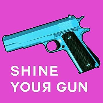 Shine Your Gun