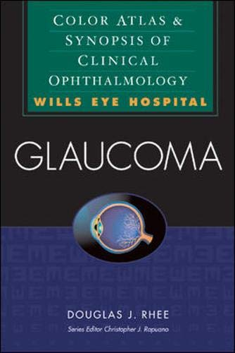 Glaucoma: Color Atlas & Synopsis of Clinical Ophthalmology (Wills Eye Hospital Series)