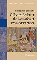 Collective Action in the Formation of Pre-Modern States (Fundamental Issues in Archaeology)