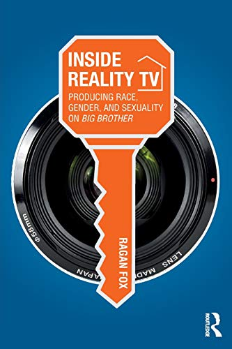 Inside Reality TV: Producing Race, Gender, and Sexuality on