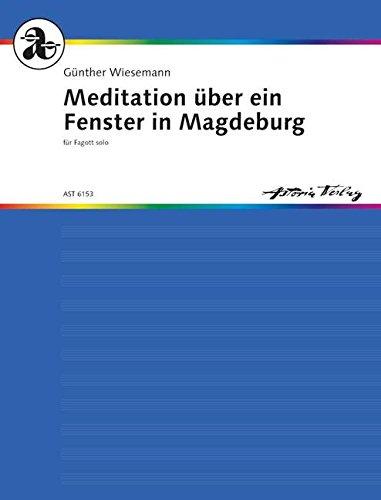 Meditation: über ein Fenster in Magdeburg. W 82. Fagott.