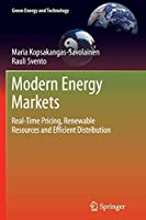 Modern Energy Markets: Real-Time Pricing, Renewable Resources and Efficient Distribution (Green Energy and Technology)
